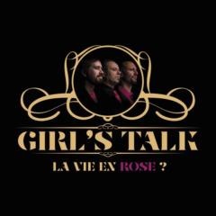 GIRL'S TALK - La vie en rose