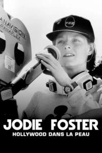 Jodie Foster : Hollywood dans la peau