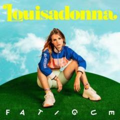 Louisadonna – Fatigue