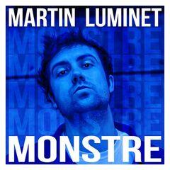 Martin Luminet – Monstre