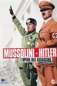 Mussolini – Hitler, L'Opéra des Assassins