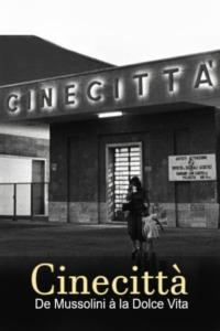 Cinecittà, de Mussolini à la Dolce Vita