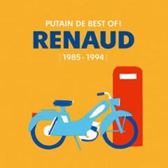 Renaud - Putain de Best Of ! (1985 - 1994)