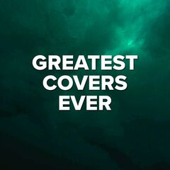 Various Artists – Greatest Covers Ever (2021)