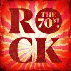 Various Artists – Rock the 70's! (2021)