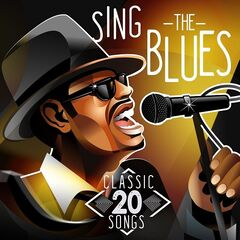 Various Artists – Sing the Blues: 20 Classic Songs (2021)