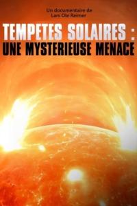 Tempêtes solaires – Une mystérieuse menace