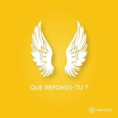 Waouh - Que réponds-tu