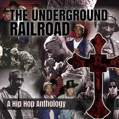 2Pac – The Underground Railroad (A Hip Hop Anthology)