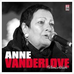 Anne Vanderlove – Mélancolitude