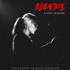 Blondie - Autre Monde (Live '78) remasterisé