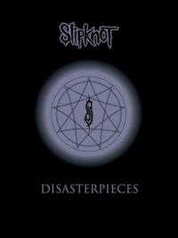 Slipknot – Disasterpieces