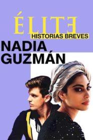 Élite : Histoires courtes – Nadia Guzmán