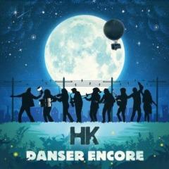 HK - Danser encore