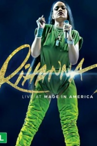 Rihanna – Live at Made In America