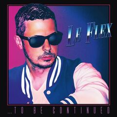 Le Flex – …To Be Continued