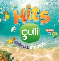 Les hits de Gulli été 2021