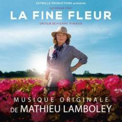 Mathieu Lamboley - La Fine Fleur (Bande originale du film)