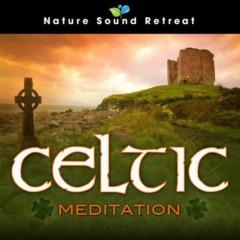 Nature Sound Retreat - Celtic Meditation