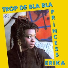 Princess Erika – Trop de bla bla