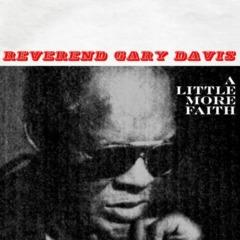 Reverend Gary Davis - A Little More Faith
