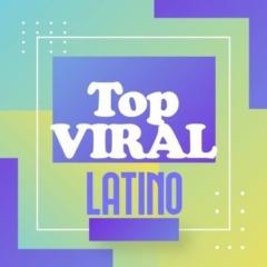 Top Viral Latino 2021