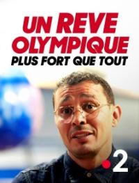 Un rêve olympique, plus fort que tout