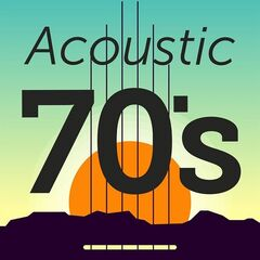 Various Artists – Acoustic 70's (2021)