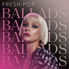 Various Artists – Fresh Pop Ballads (2021)