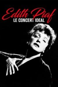 Edith Piaf – Le Concert Ideal