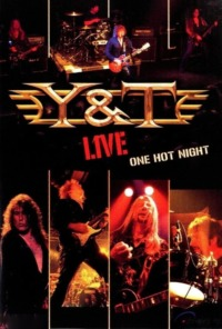 Y&T – One Hot Night Live