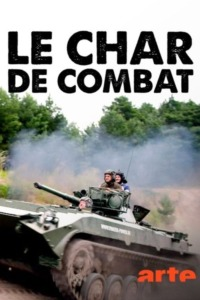 Le Char de Combat une Arme Centenaire