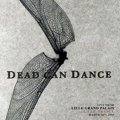 Dead Can Dance – Live from Lille Grand Palais, Lille, France. March 16th, 2005