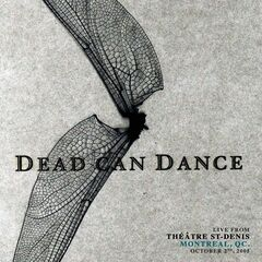 Dead Can Dance – Live from Théâtre St-denis, Montreal, QC. October 2nd, 2005