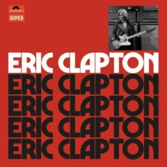 Eric Clapton - Eric Clapton (Anniversary Deluxe Edition)