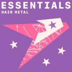 Hair Metal Essentials