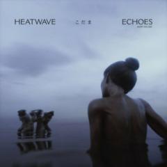 Heatwave - Echoes