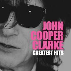 John Cooper Clarke – Greatest Hits