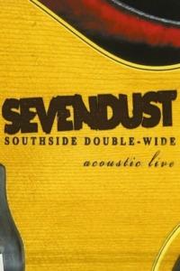 Sevendust – Southside Double Wide Acoustic Live!
