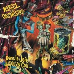 Marcel et son Orchestre - Dans la joie jusqu'au cou