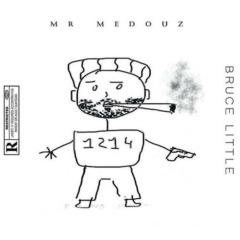 Mr Medouz - Bruce Little