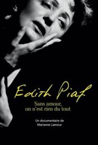 Piaf : sans amour on n'est rien du tout