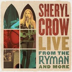 Sheryl Crow – Live From the Ryman And More