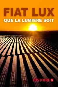 Fiat Lux que la lumière soit