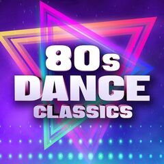 Various Artists – 80s Dance Classics (2021)