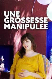 Une grossesse manipulée