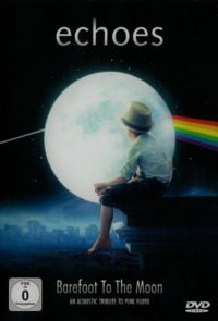 Echoes Barefoot To The Moon – An Acoustic Tribute To Pink Floyd