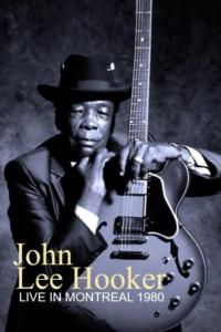 John Lee Hooker – Live In Montreal