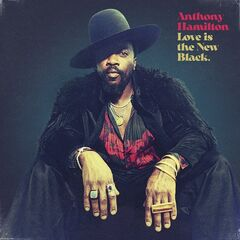Anthony Hamilton – Love Is The New Black