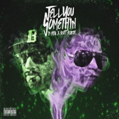 B-Real - Tell You Somethin